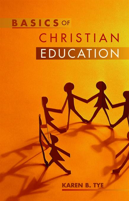 Basics of Christian education By: Karen Tye