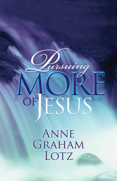 Pursuing More of Jesus