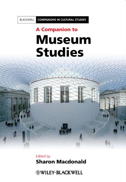 A Companion to Museum Studies By: