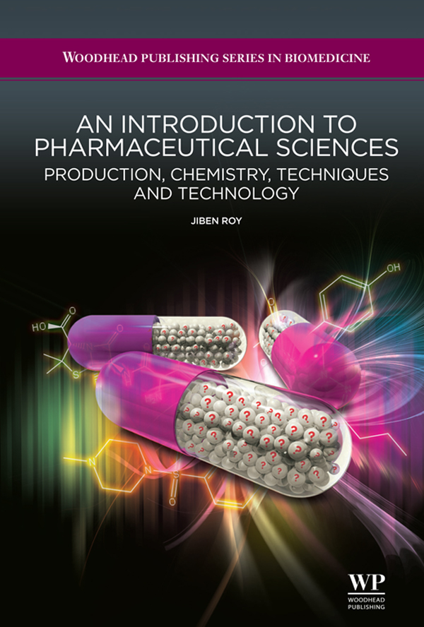 An Introduction to Pharmaceutical Sciences Production,  Chemistry,  Techniques And Technology
