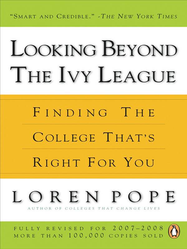 Looking Beyond the Ivy League By: Loren Pope