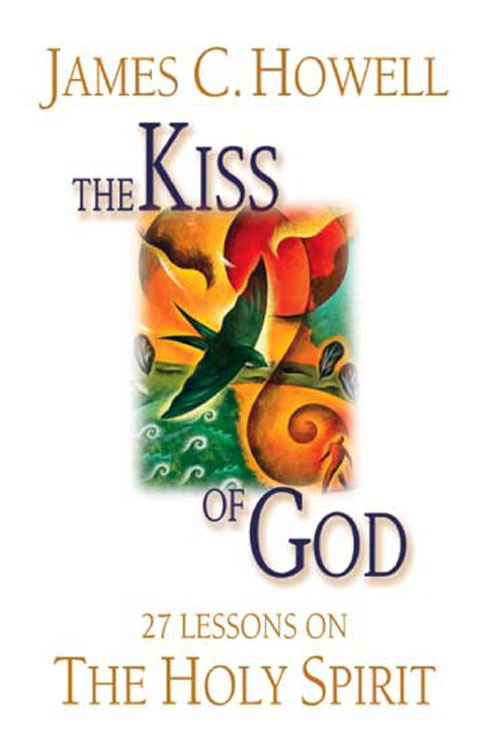 The Kiss of God By: James C. Howell,Penguin Group USA Inc