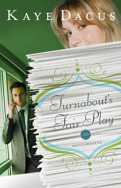 Turnabout's Fair Play By: Kaye Dacus