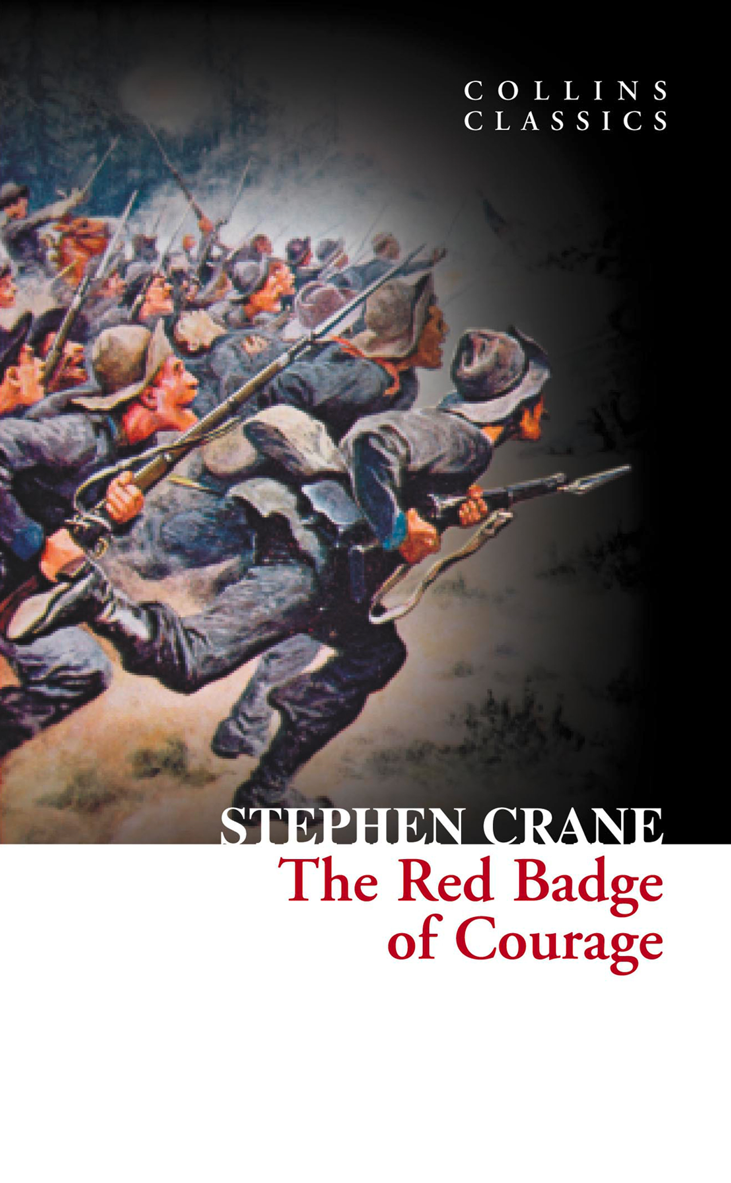 The Red Badge of Courage (Collins Classics) By: Stephen Crane