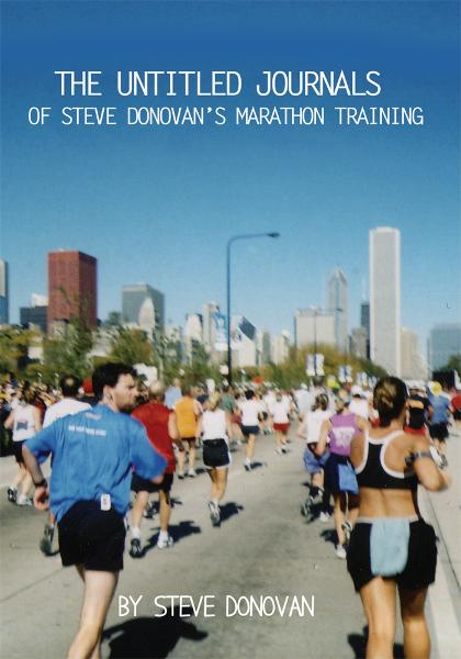 The Untitled Journals of Steve Donovan's Marathon Training
