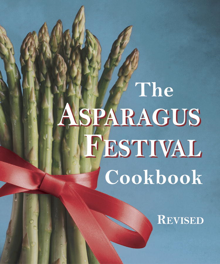 The Asparagus Festival Cookbook By: Barbara Hafly,Glenda Hushaw,Jan Moore