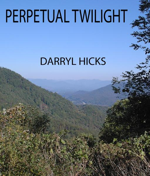 Perpetual Twilight By: Darryl Hicks