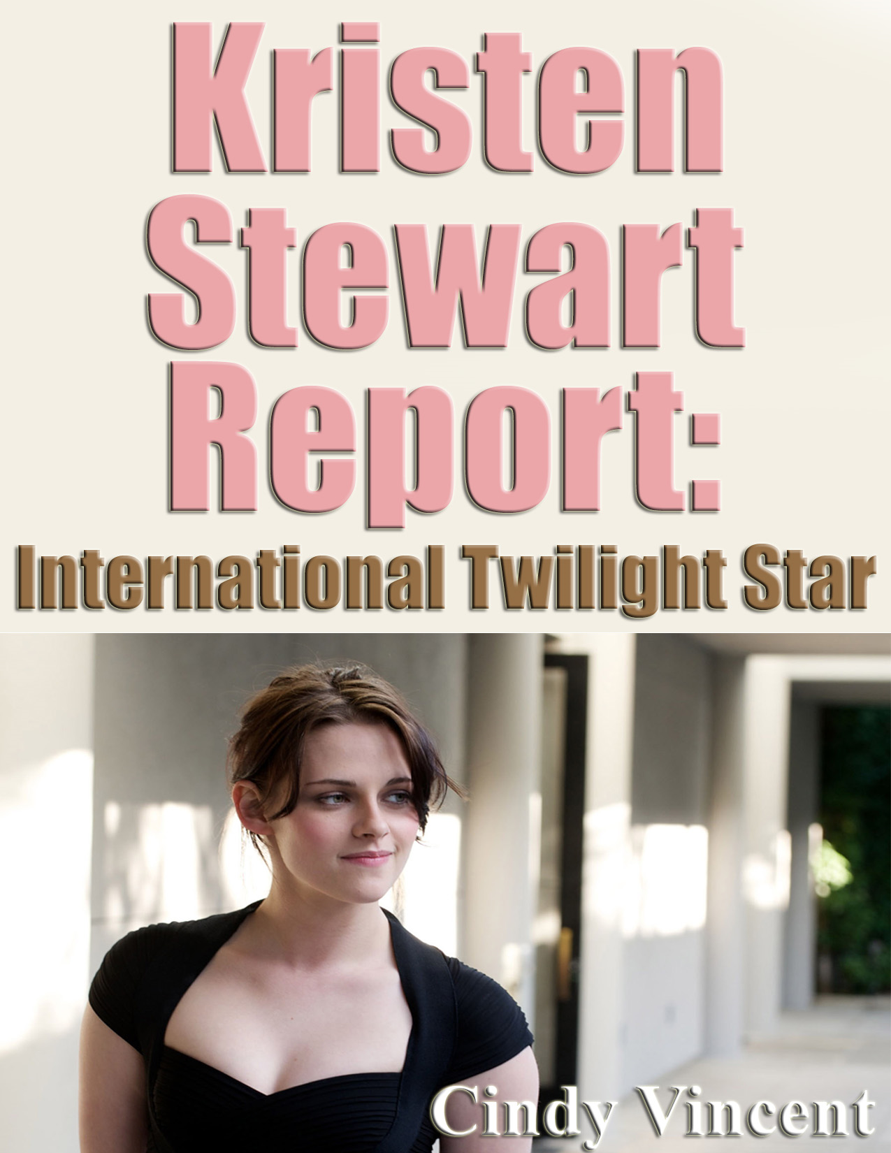 Kristen Stewart Report: International Twilight Star