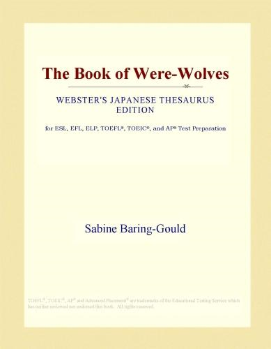 Inc. ICON Group International - The Book of Were-Wolves (Webster's Japanese Thesaurus Edition)