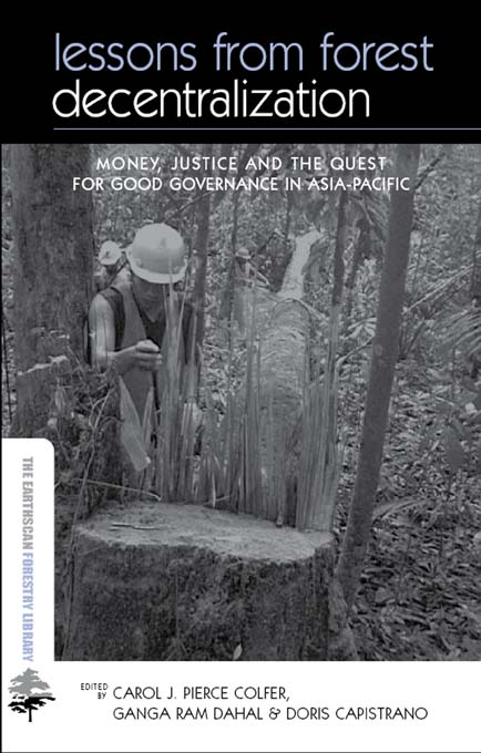 Lessons from Forest Decentralization Money,  Justice and the Quest for Good Governance in Asia-Pacific