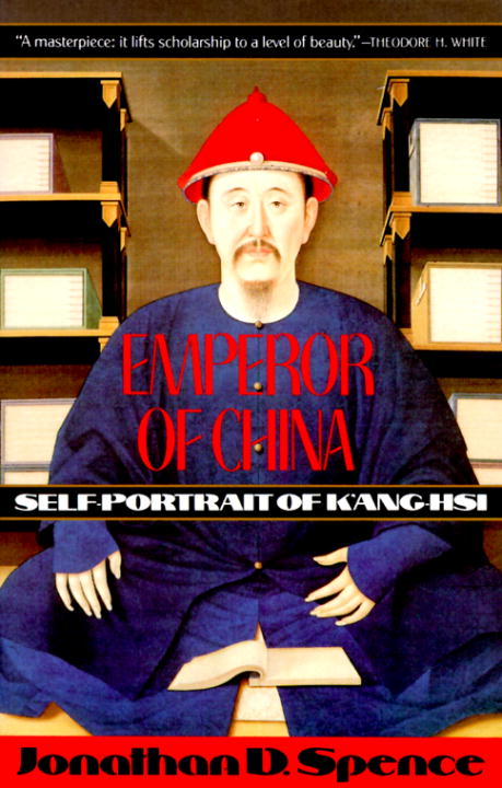 Emperor of China By: Jonathan D. Spence