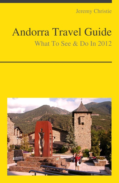 Andorra Travel Guide - What To See & Do