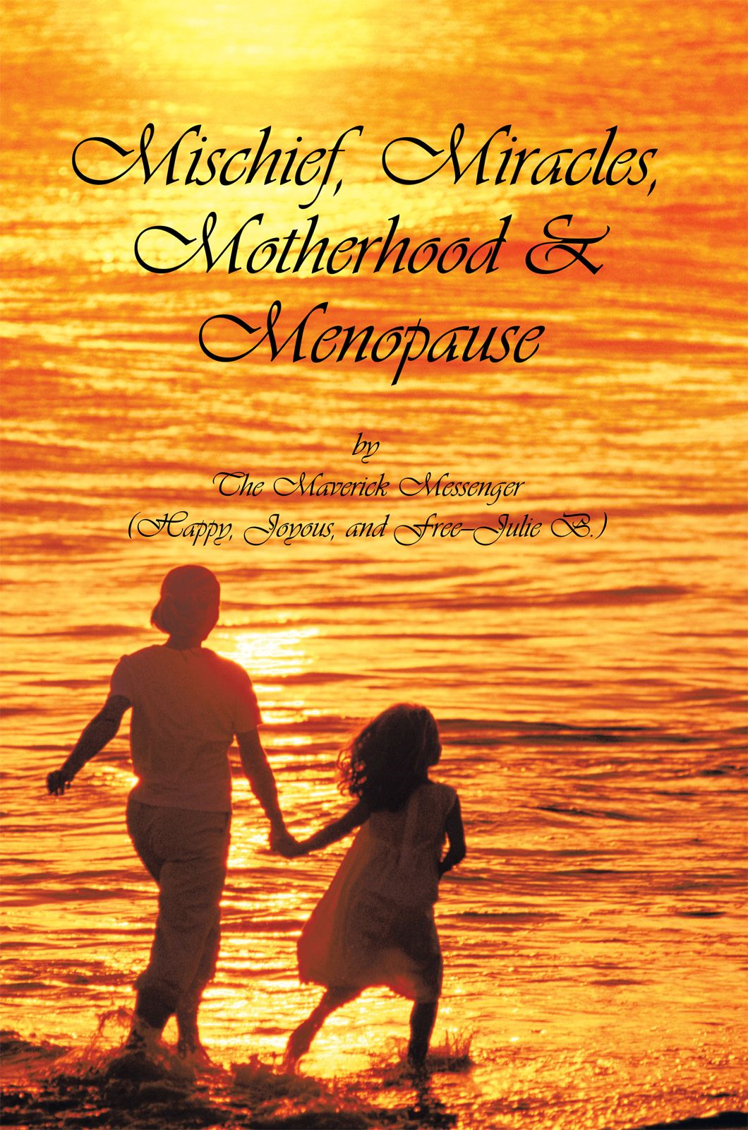 Mischief, Miracles, Motherhood, & Menopause