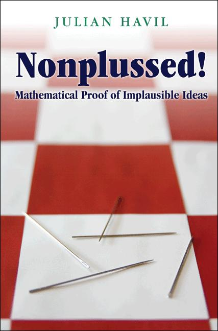 Nonplussed! Mathematical Proof of Implausible Ideas