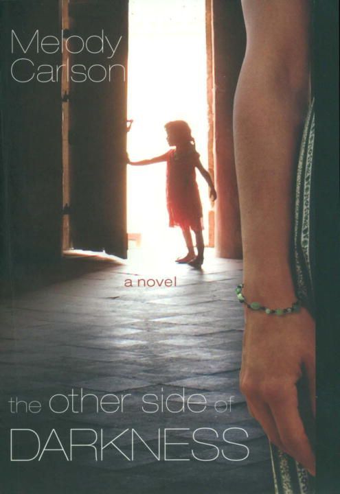 The Other Side of Darkness By: Melody Carlson