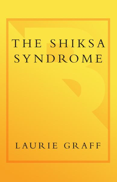 The Shiksa Syndrome By: Laurie Graff