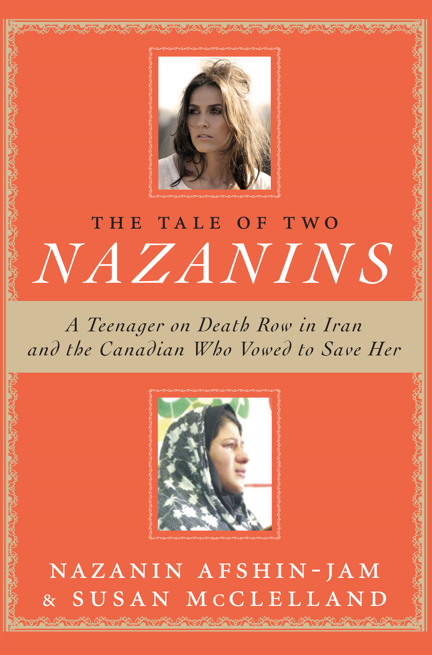 The Tale of Two Nazanins By: Nazanin Afshin-Jam,Susan McClelland