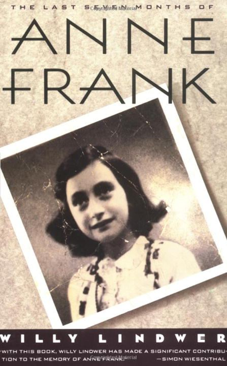 The Last Seven Months of Anne Frank By: Willy Lindwer