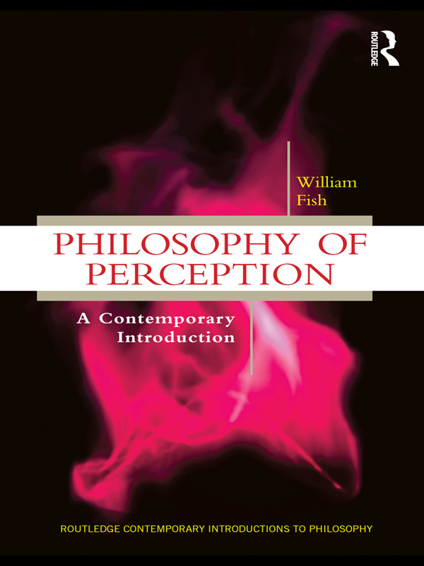 Philosophy of Perception By: William Fish