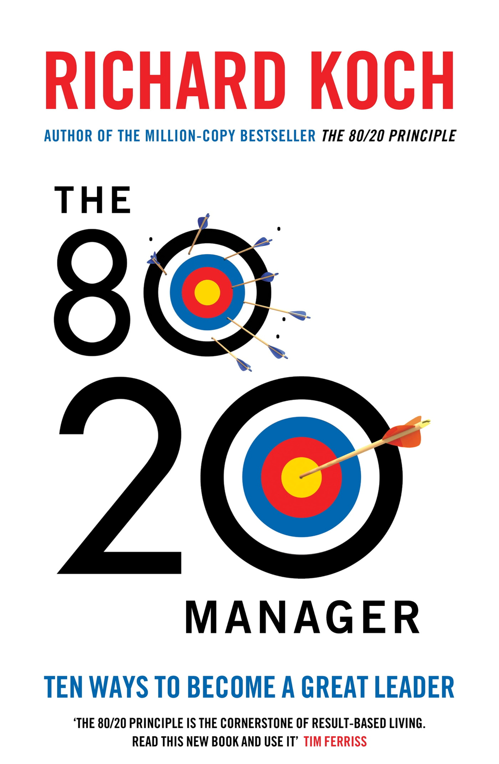 The 80/20 Manager Ten ways to become a great leader
