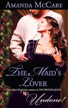 The Maid's Lover By: Amanda McCabe