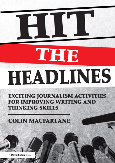 Hit the Headlines: Exciting journalism writing activities for Ages 7-13