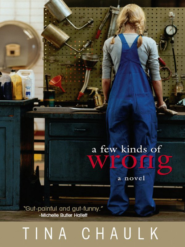 A Few Kinds of Wrong By: Tina Chaulk