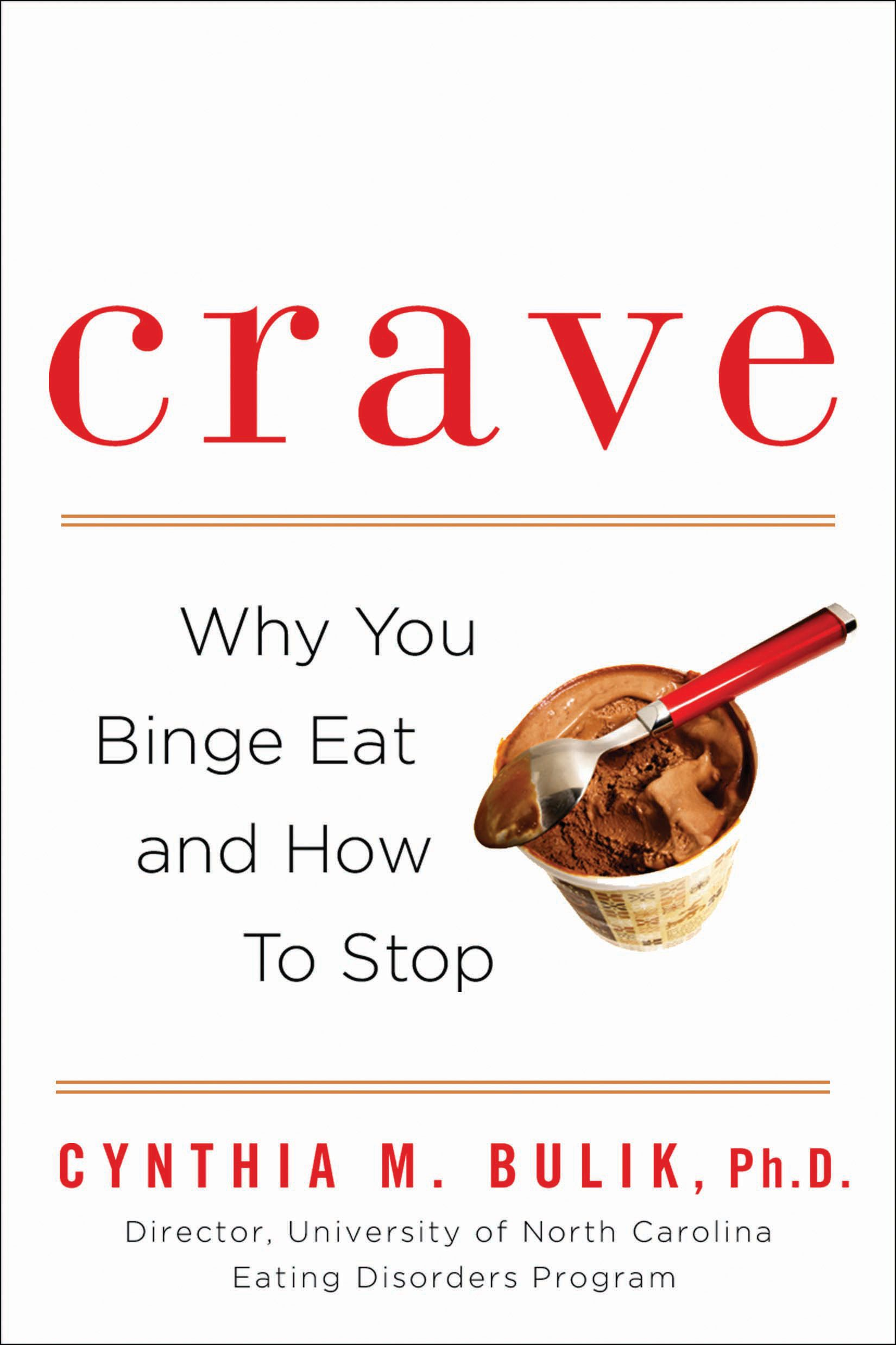 Crave By: Cynthia M. Bulik, Ph.D.