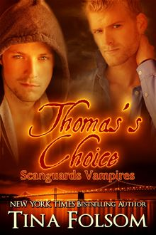 Thomas's Choice (Scanguards Vampires #8) By: Tina Folsom