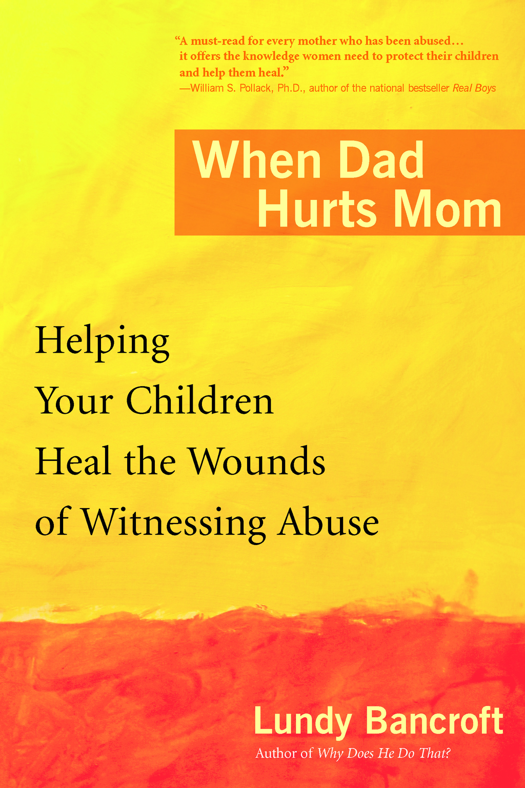 When Dad Hurts Mom: Helping Your Children Heal the Wounds of Witnessing Abuse By: Lundy Bancroft