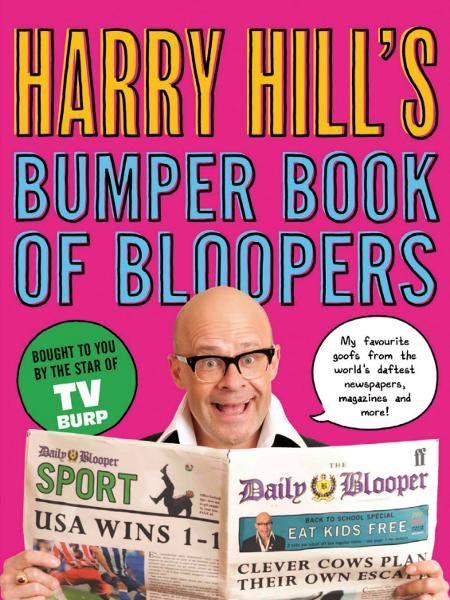 Harry Hill's Bumper Book of Bloopers By: Harry Hill