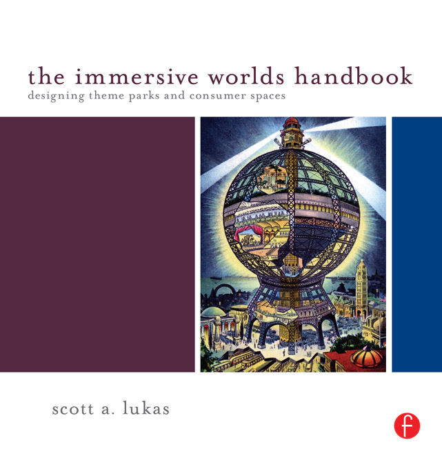 The Immersive Worlds Handbook Designing Theme Parks and Consumer Spaces