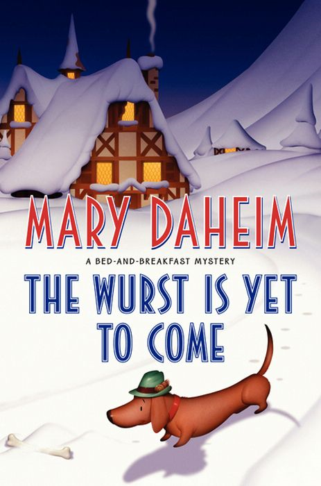The Wurst Is Yet to Come By: Mary Daheim