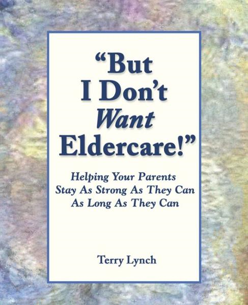 """But I Don't Want Eldercare!"""