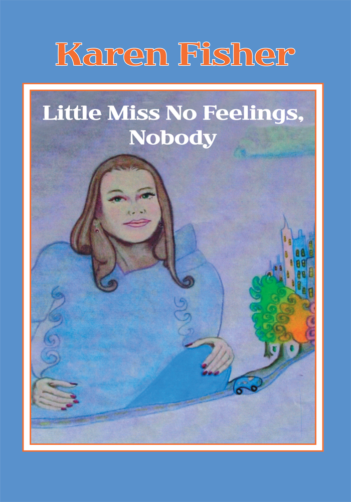 Little Miss No Feelings, Nobody