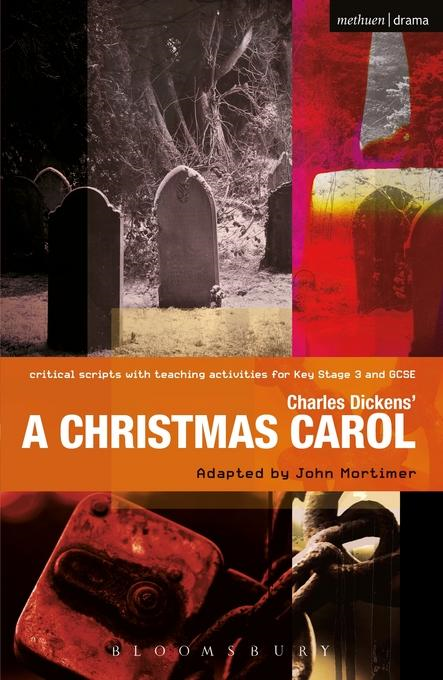 Charles Dickens - Charles Dickens' A Christmas Carol: Improving Standards in English through Drama at Key Stage 3 and GCSE