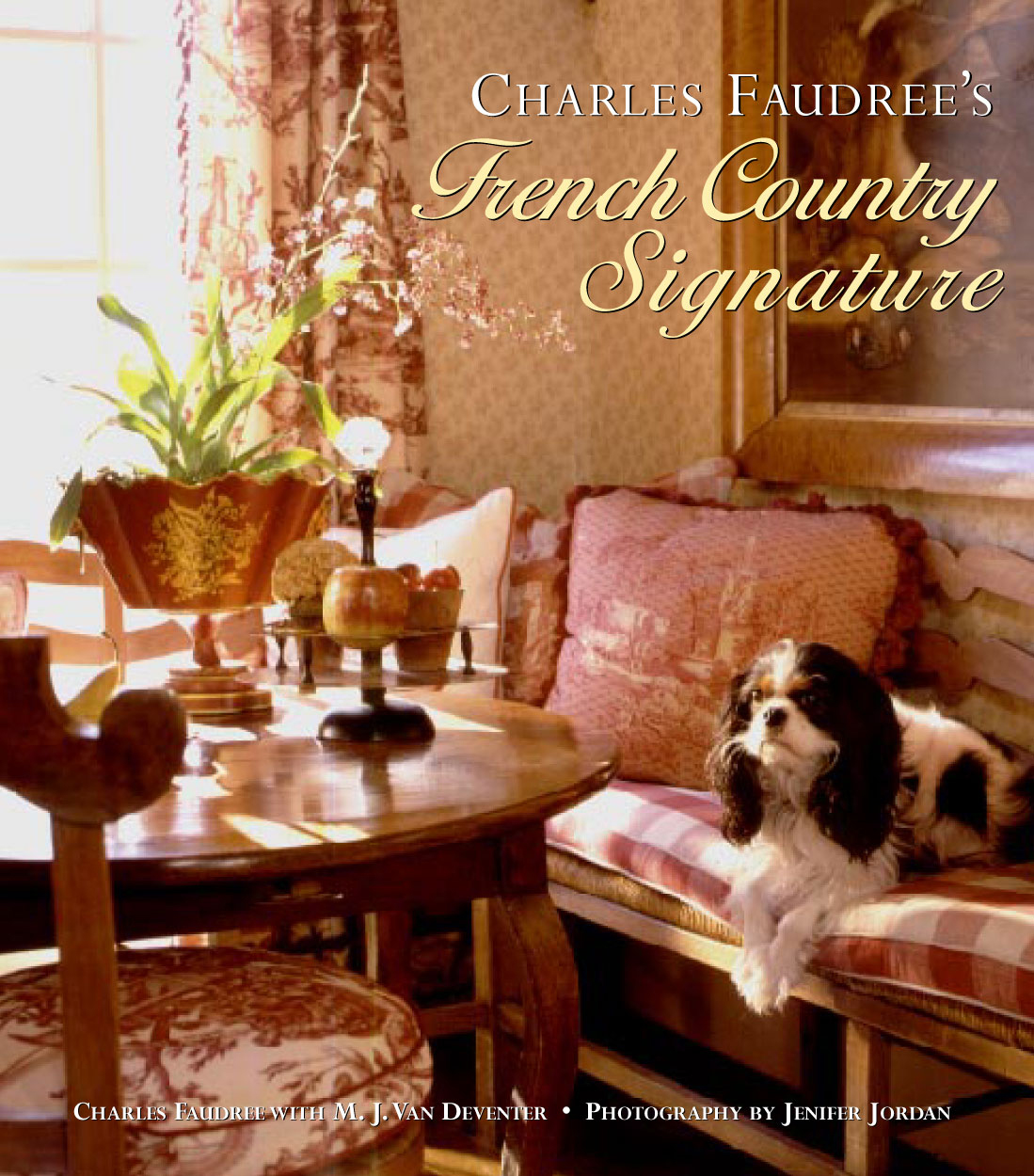 Charles Faudree's French Country Signature By: Charles Faudree