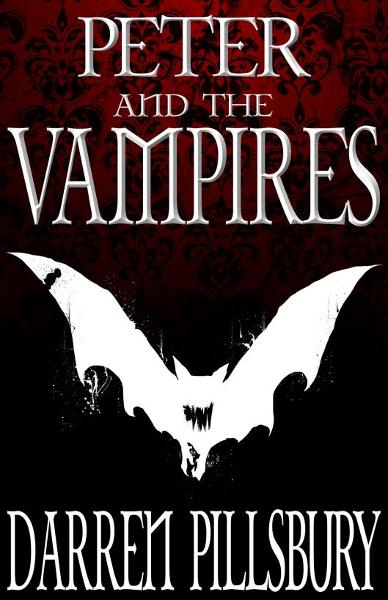 Peter And The Vampires (Volume One)