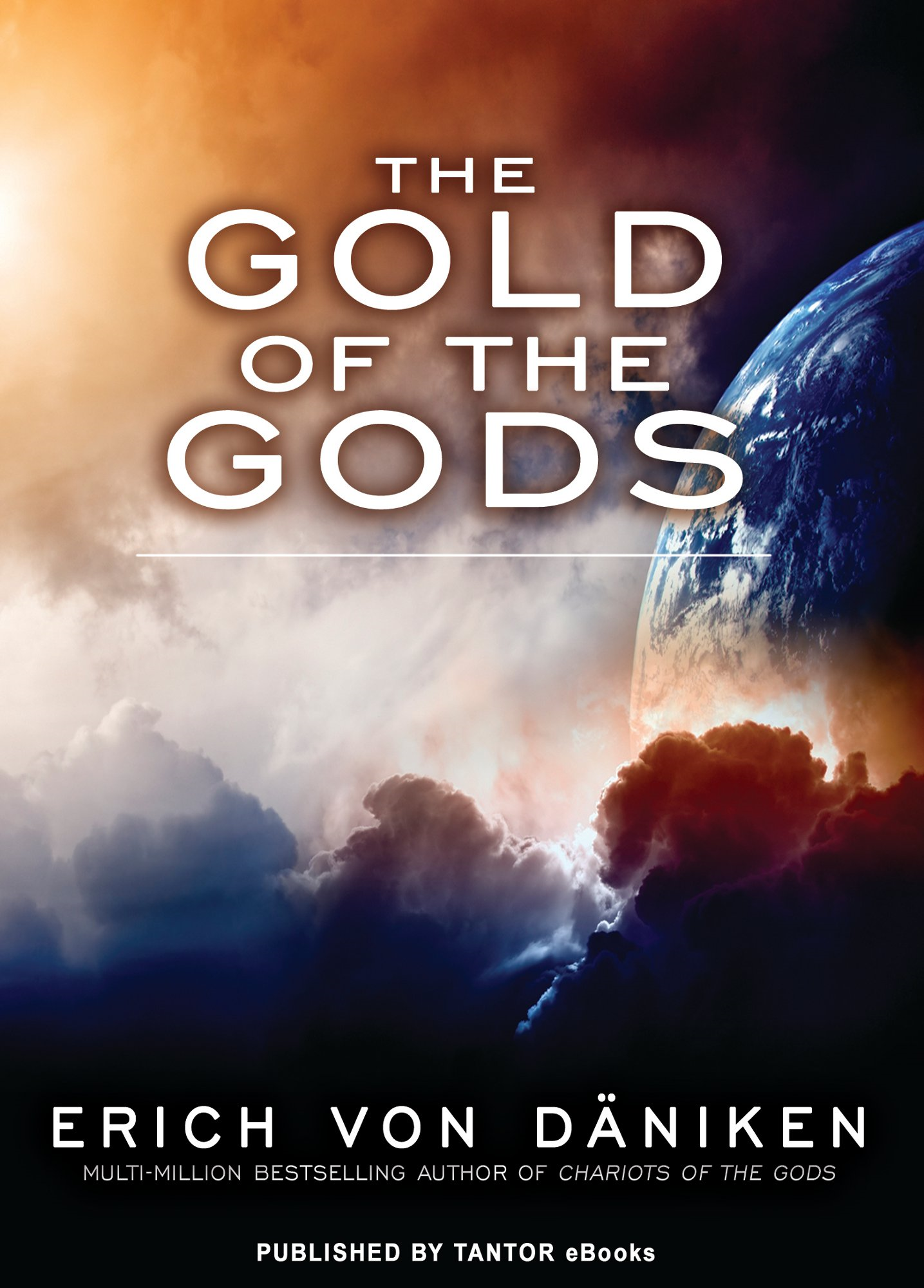 The Gold of the Gods By: Erich von Daniken