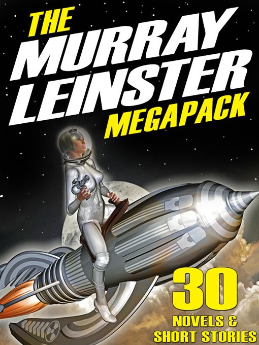 The Murray Leinster Megapack: 30 Complete Stories and Novels