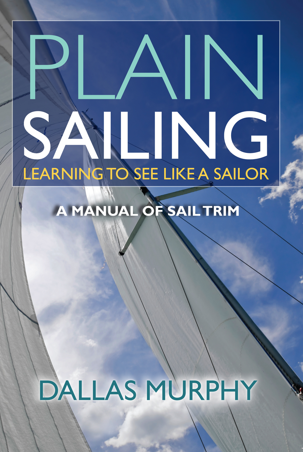 Plain Sailing By: Dallas Murphy