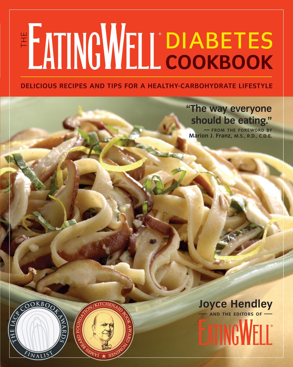The EatingWell Diabetes Cookbook: Delicious Recipes and Tips for a Healthy-Carbohydrate Lifestyle (EatingWell)