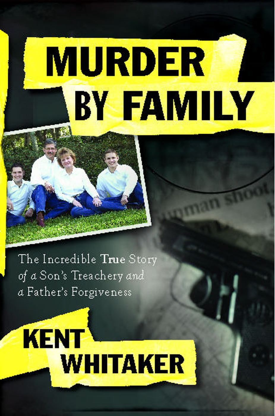 Murder by Family By: Kent Whitaker