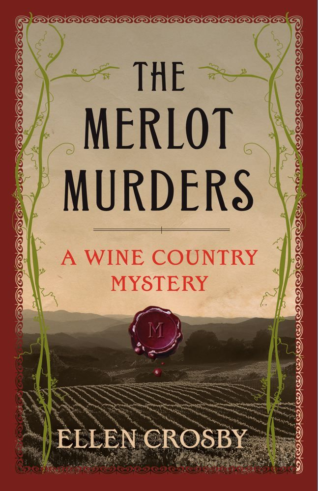 The Merlot Murders By: Ellen Crosby