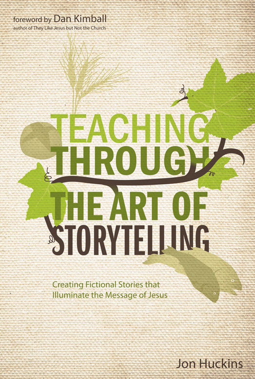 Teaching Through the Art of Storytelling By: Jon   Huckins