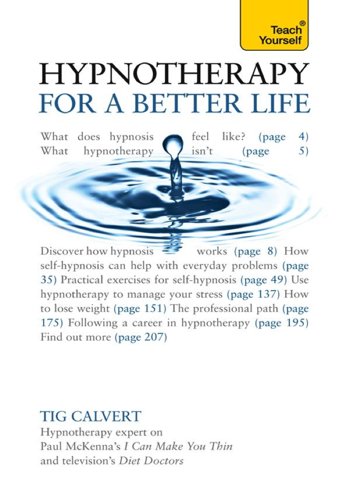 Hypnotherapy for a Better Life By: Tig Calvert