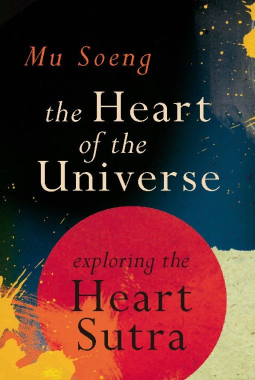 The Heart of the Universe By: Mu Soeng