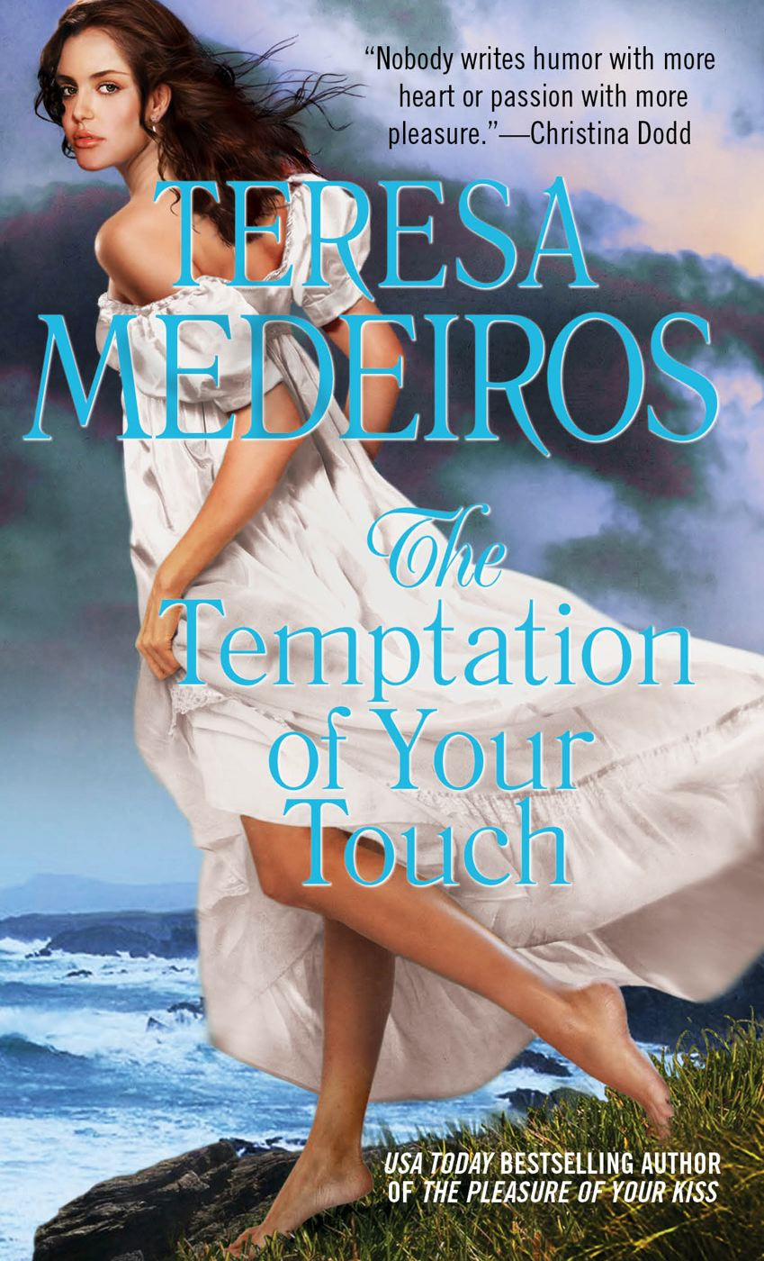 The Temptation of Your Touch By: Teresa Medeiros