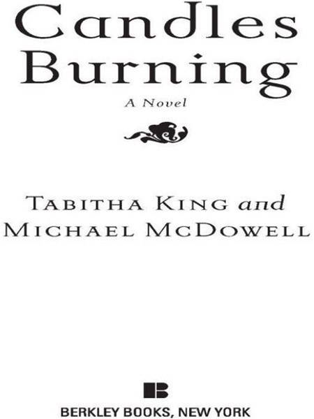 Candles Burning By: Michael McDowell, Ph.D.,Tabitha King