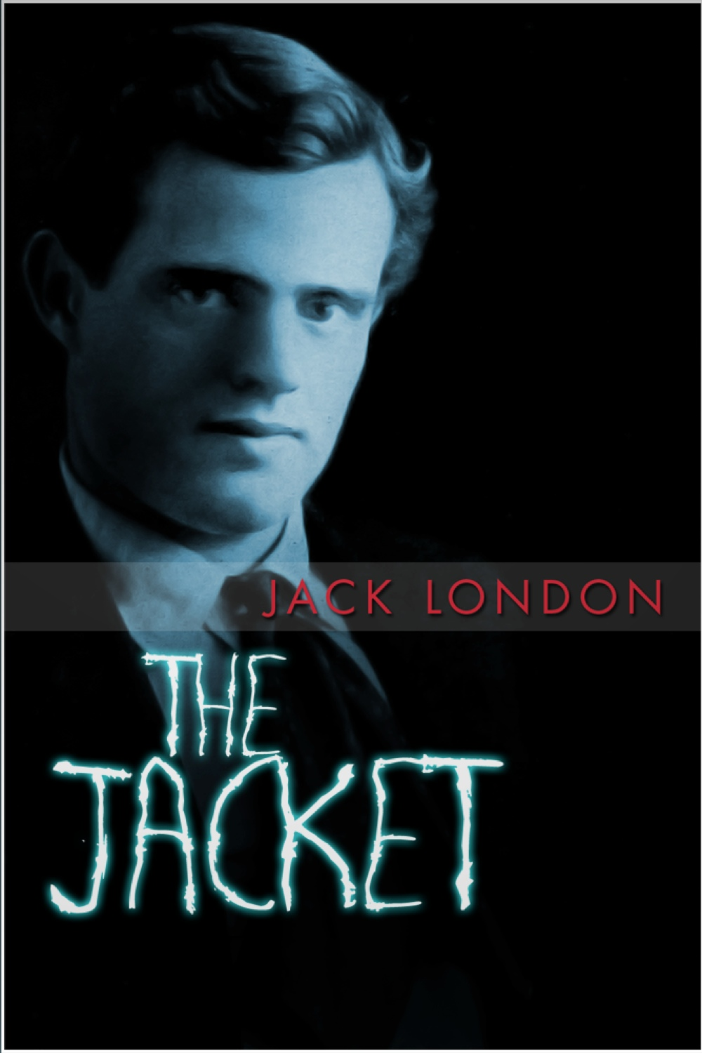 The Jacket By: Jack London